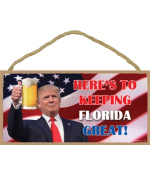 Here's to keeping Florida great! Trum