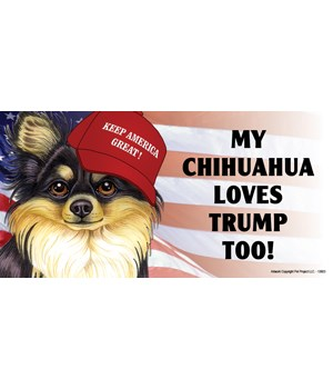 My Chihuahua loves Trump too! (black & t