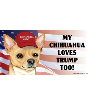 My Chihuahua loves Trump too! (tan) Magn