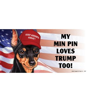 My Min Pin loves Trump too! (Miniature P
