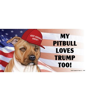 My Pitbull loves Trump too! (tan) Magnet