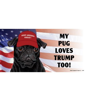 My Pug loves Trump too! (black) Magnet