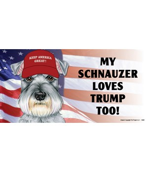 My Schnauzer loves Trump too! Magnet