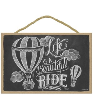 Life is a beautiful ride (horizontal) 7x