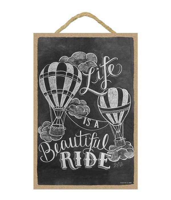 Life is a beautiful ride (vertical) 7x10