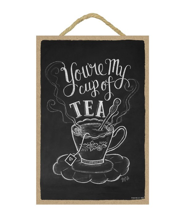 You're my cup of tea 7x10 Chalk