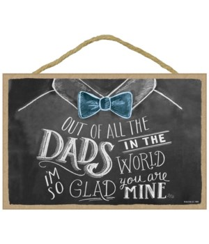Out of all the dads in the world, 7x10 C