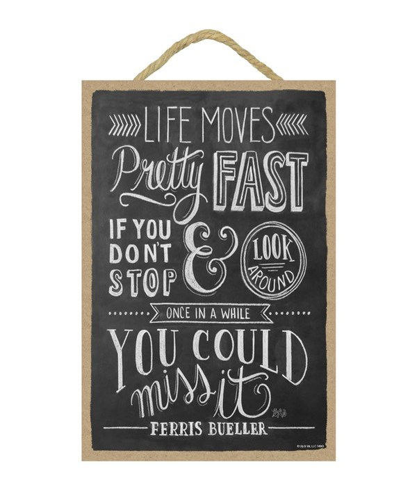 Life moves pretty fast. If you don't 7x1