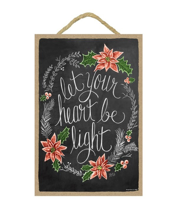 Let your heart be light 7x10 Chalk