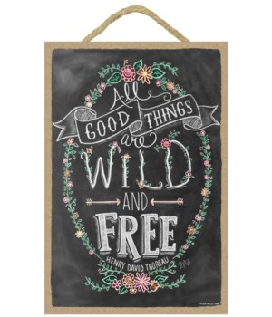 All good things are wild and free 7x10 C