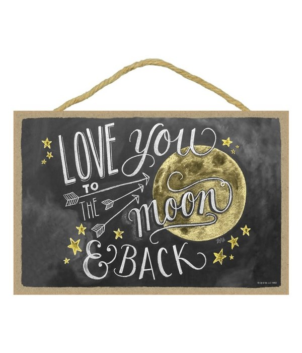 Love you to the moon and back 7x10 Chalk