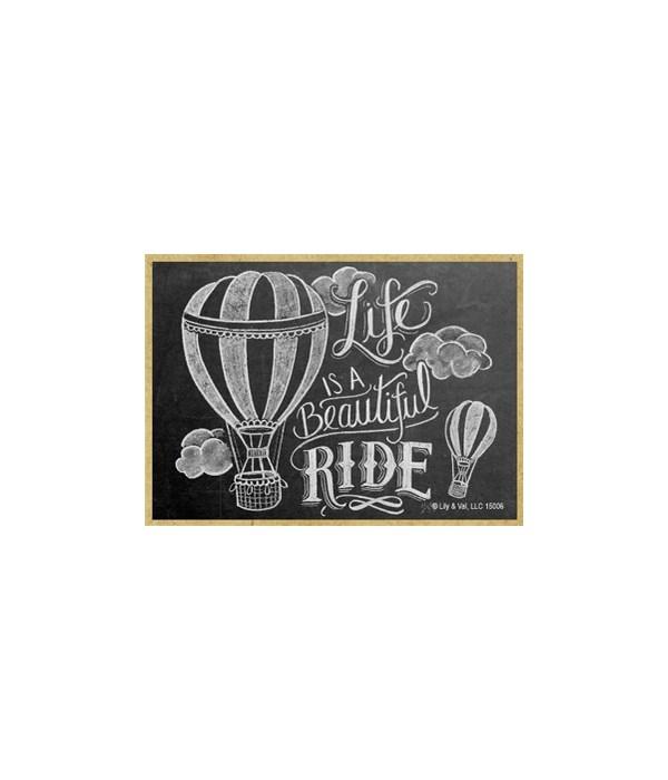 Life is a beautiful ride (horizontal) Ma