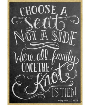 Choose a seat not a side. We're all fami