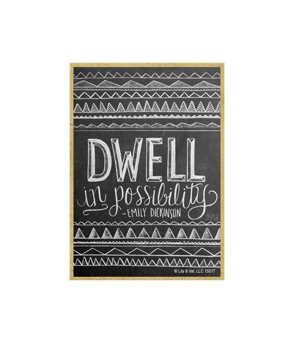 Dwell in possibility (Emily Dickenson) M
