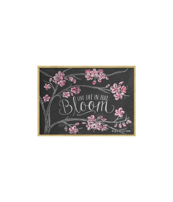 Live life in full bloom Magnet