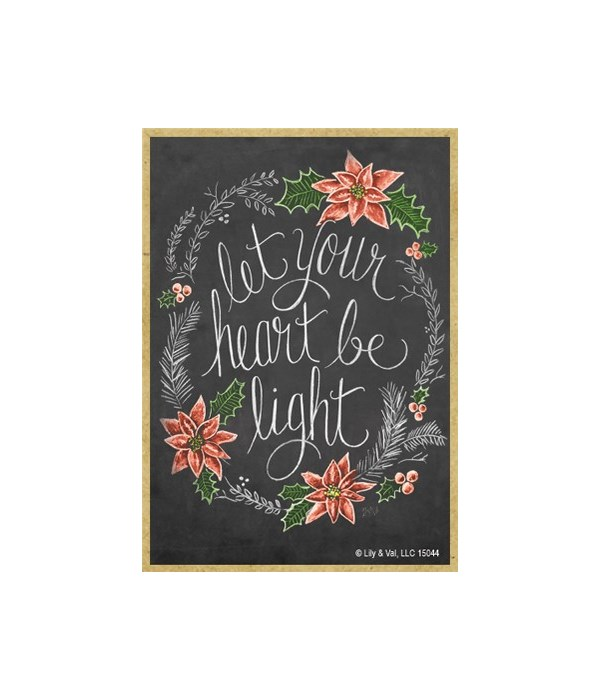 Let your heart be light Magnet