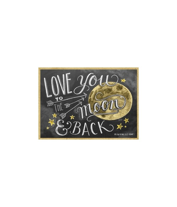 Love you to the moon and back Magnet