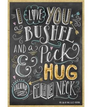 I love you a bushel and a peck & hug aro