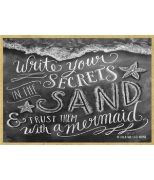 Write your secrets in the sand & trust t