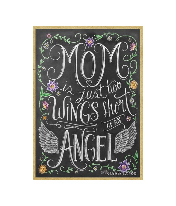 Mom is just two wings short of an angel