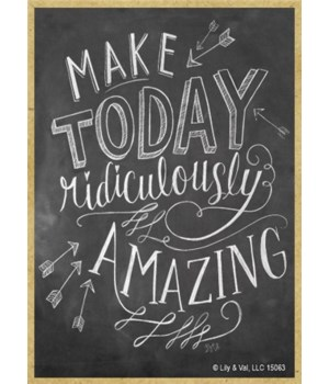Make today ridiculously amazing Magnet