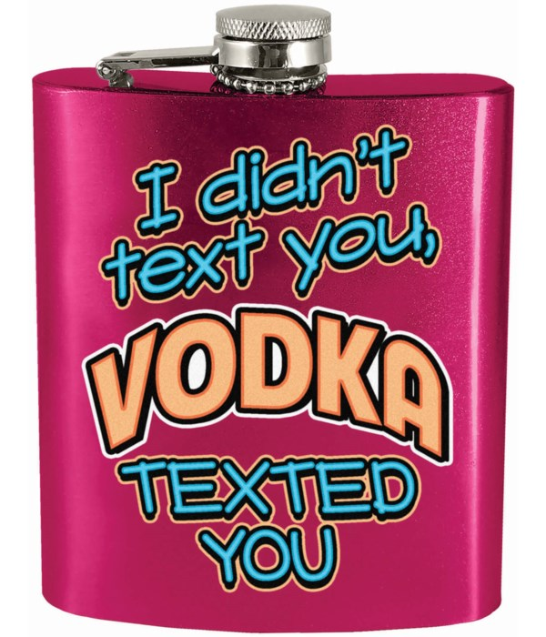 VODKA TEXTED YOU FLASK