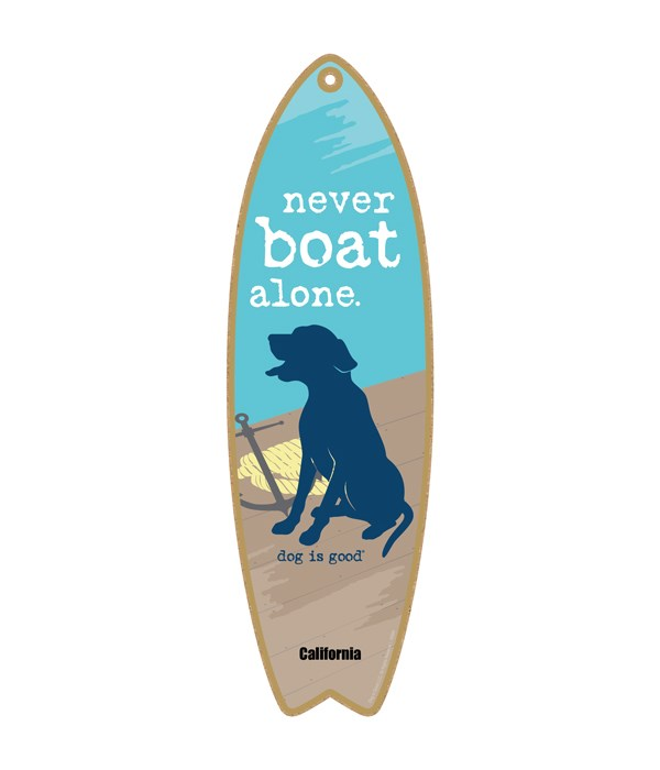 Never boat alone Dog is Good surfbd