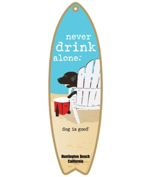 Never drink alone Dog is Good surfbd