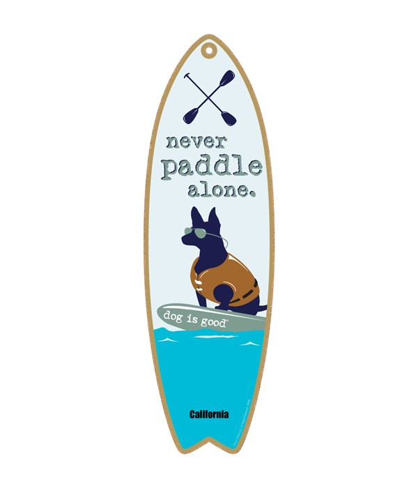 Never paddle alone Dog is Good surfbd
