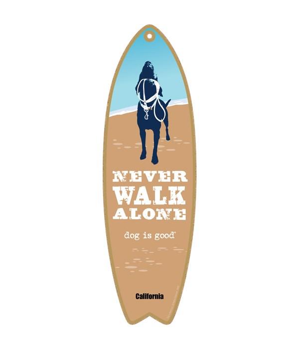 Never walk alone Dog is Good surfbd