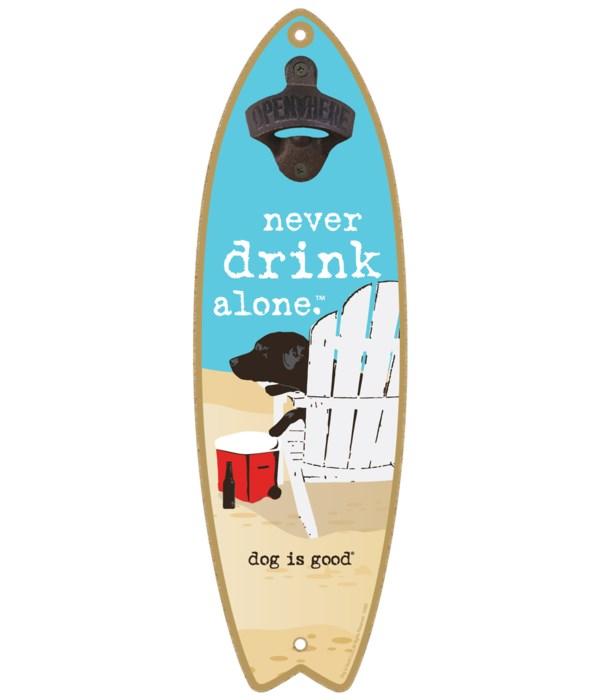 Never drink alone (dog on adirondack cha