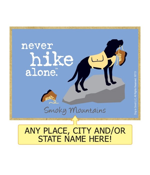 never hike alone. (dog with hiking boots