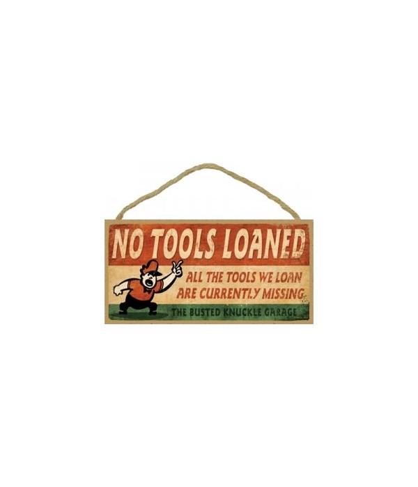 no Tools Loaned 5x10