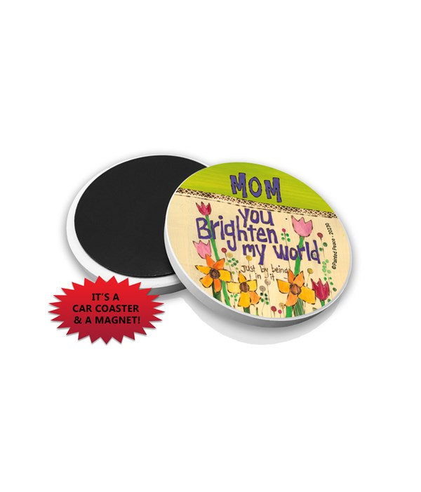 Mom - You brighten my world - Just by be