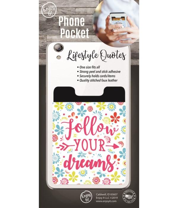 Follow Your Dreams Phone Pocket