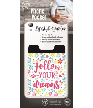 Follow Your Dreams Phone Pocket