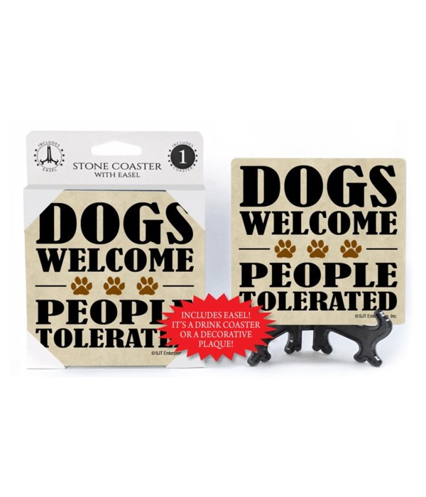 Dogs Welcome People Tolerated  coaster 1