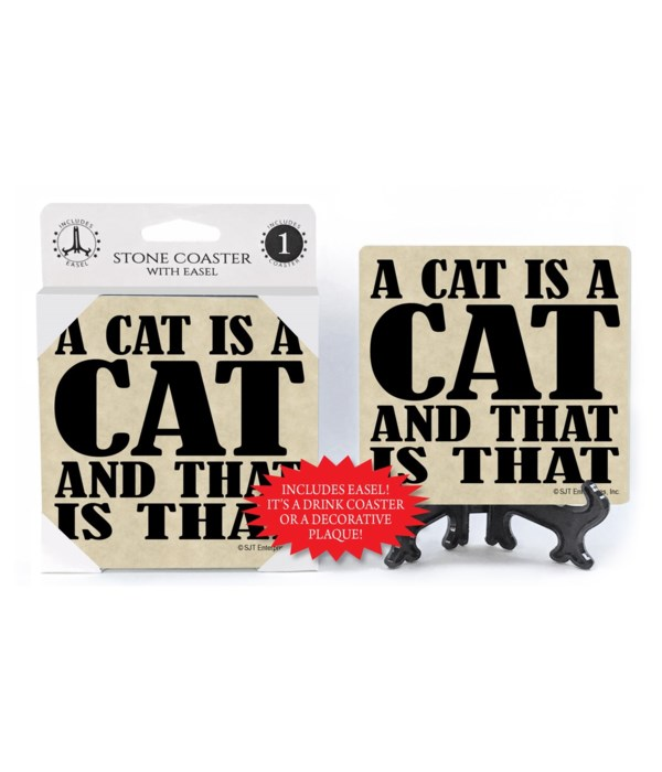 A cat is a cat and that is that  coaster
