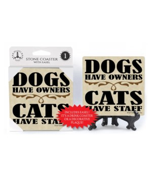 Dogs have owners Cats have staff  coaste