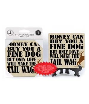 Money can buy you a fine dog but only lo