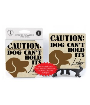 Caution: Dog can't hold its licker  coas