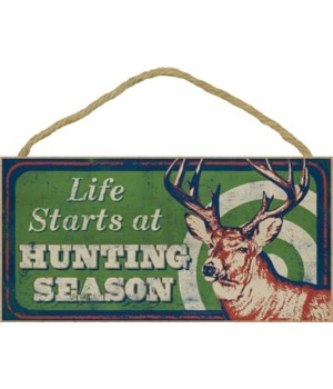 Life starts at Hunting Season (Deer & ta