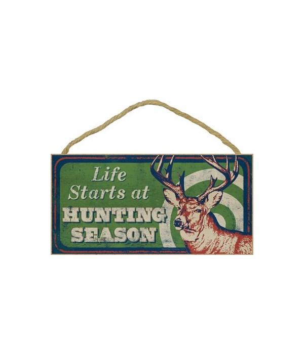 Life starts at Hunting Season (Deer & ta