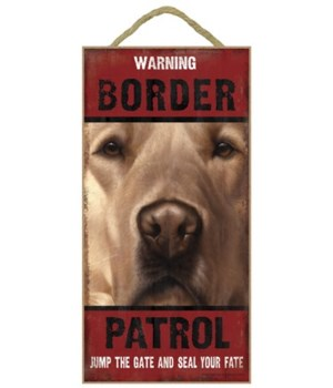 Warning Border Patrol (golden retriever)