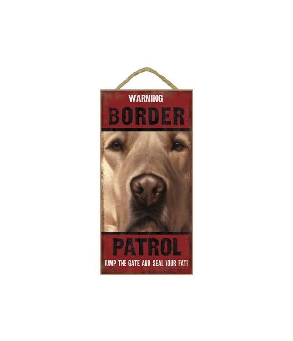 Warning Border Patrol (golden retriever)