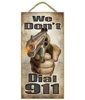 We don't dial 911 (hand with gun) 5x10