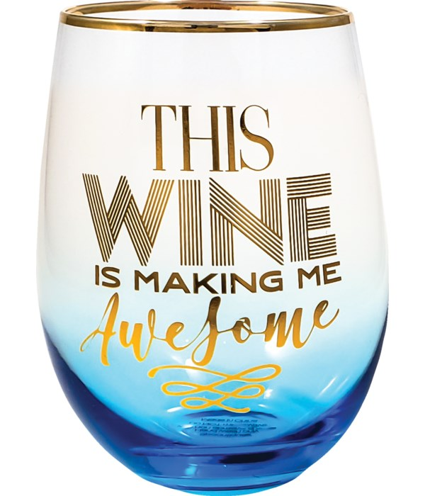 MAKING ME AWESOME STEMLESS GLS