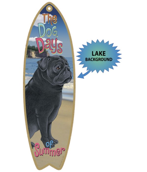 Surfboard with Lake bkgd -  Pug (Black)