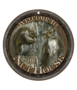 "Welcome to the Nut House 10"" D"