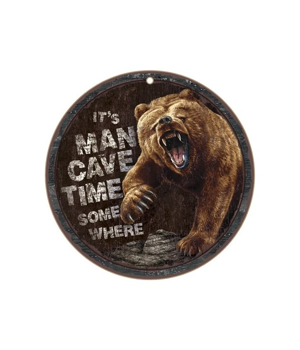 """It's Man Cave Time (grizzly) 10"""" D"""